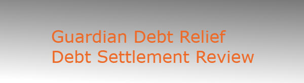Guardian Debt Relief Debt Settlement Review